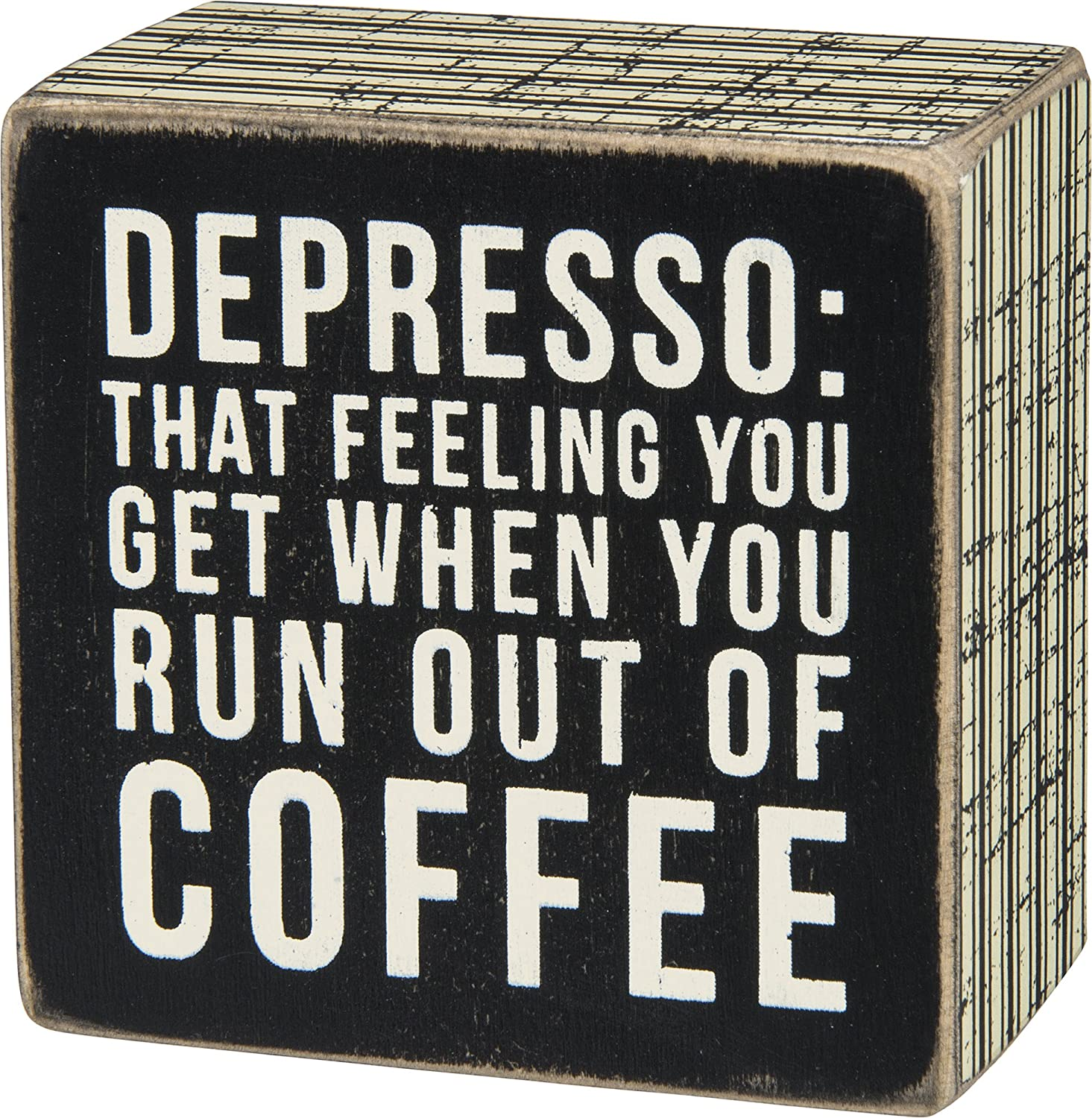 Depresso: That Feeling You Get When You Run Out of Coffee Box Sign Primitives by Kathy