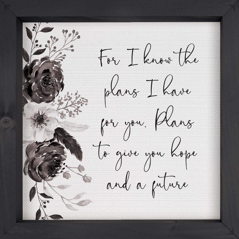 P. Graham Dunn for I Know The Plans Floral Black 11 x 11 Pine Wood Decorative Framed Art Sign