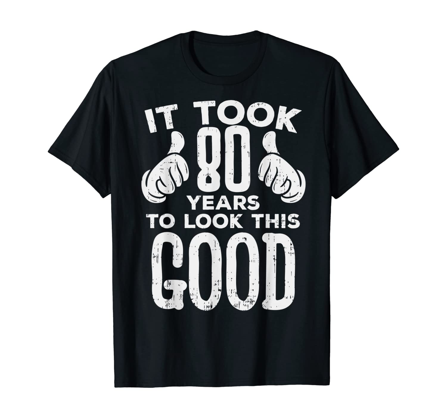 Took Me 80 Years To Look This Good 80th Birthday Gift 1940 T-Shirt
