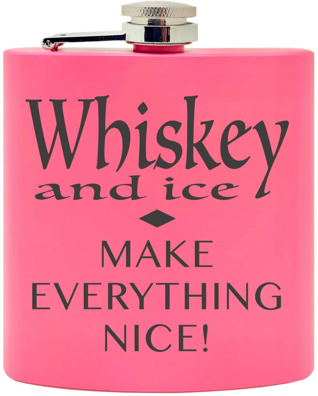 Whiskey and Ice Make Everything Nice Drink Loving Design Custom Printed Stainless Steel Alcohol Hip Flask, 6 Oz. Pink