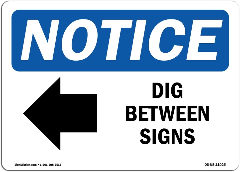 OSHA Notice Signs - Dig Between Signs [Left Arrow] Sign with Symbol | Extremely Durable Made in The USA Signs or Heavy Duty Vinyl Label | Protect Your Warehouse & Business