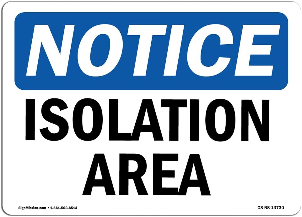 OSHA Notice Signs - Isolation Area Sign | Extremely Durable Made in The USA Signs or Heavy Duty Vinyl Label Decal | Protect Your Construction Site, Warehouse, Shop Area & Business