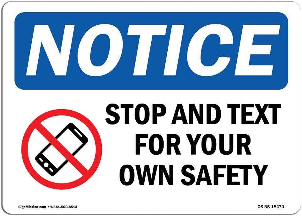 OSHA Notice Signs - Stop and Text for Your Own Safety Sign with Symbol | Extremely Durable Made in The USA Signs or Heavy Duty Vinyl Label | Protect Your Warehouse & Business