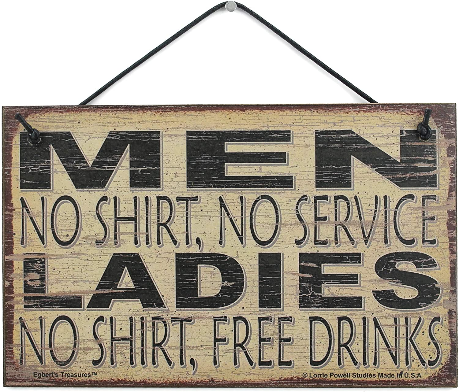 Egbert's Treasures 5x8 Vintage Style Sign Saying, Men No Shirt, No Service Ladies No Shirt, Free Drinks Decorative Fun Universal Household Signs from