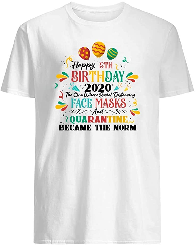 Happy 5th Birthday 2020 The One Where Social Distancing Face Masks and Quarantine T-Shirt Novelty Funny Graphics Short Sleeve Unisex Tee Shirts