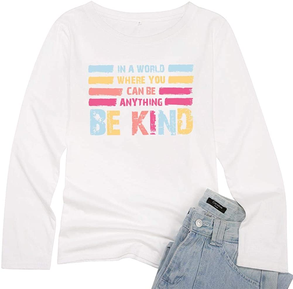 in a World Where You Can Be Anything Shirt, Cute Womens Long Sleeve Tee Shirt
