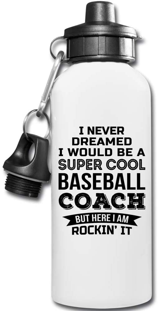 I Never Dreamed Baseball Coach Water Bottle Gifts Appreciation Funny Thank You For Men Womens 20 fl oz Bottle White