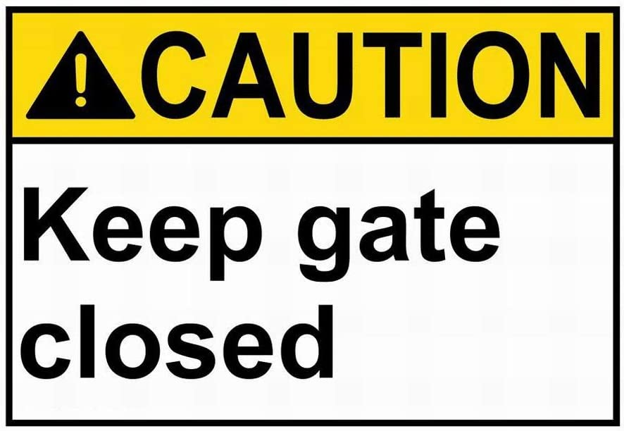 Owesoe Wall Decoration Garage Sign 8x12 Caution Keep Gate Closed Sign Safety Sign Warning Sign for Street Road Outdoor Indoor
