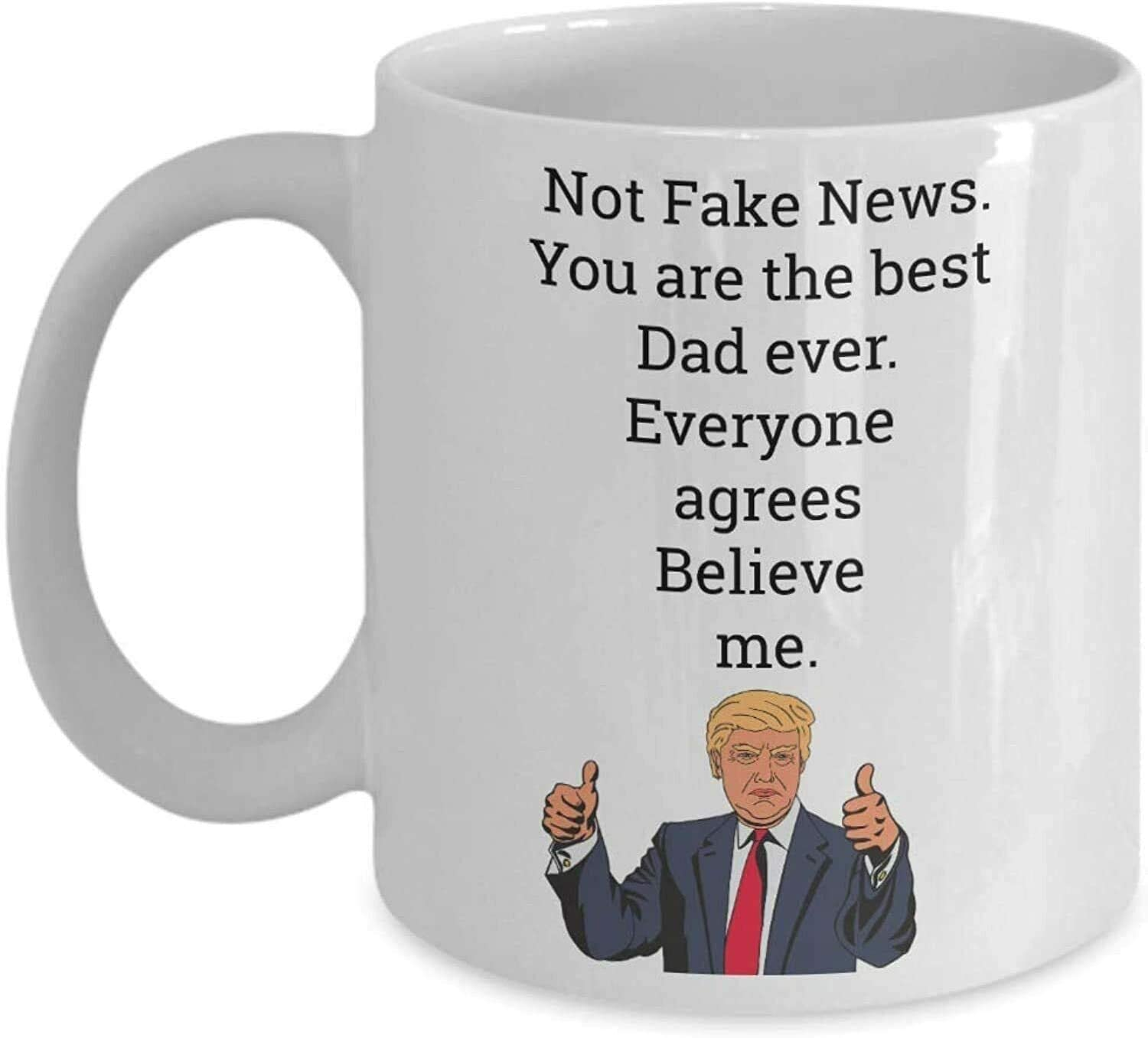 Funny Trump Head Mug You Are The Best DAD Ever Donald Trump Large Lawyer Cup