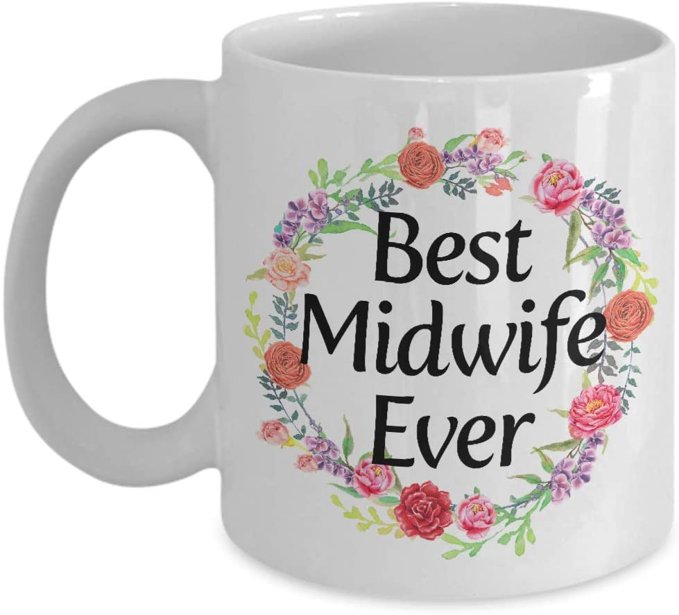 Best Midwife Ever Coffee Mug - Unique Birthday, Graduation, Thank You Gift for Wife, Her, Women, Midwives Midwifery Doula Labor Delivery Nurse Birth Coach - 11oz