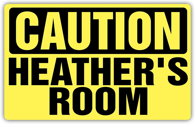 Caution HEATHERS Room Sign
