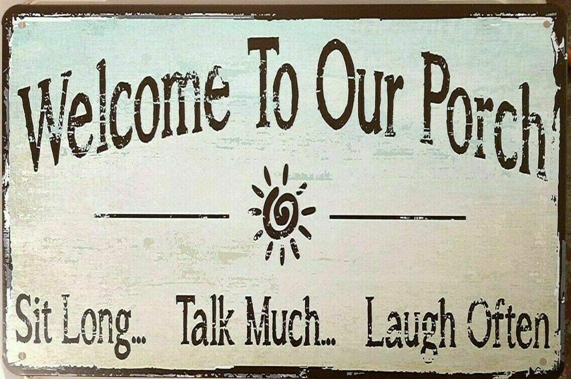 Welcome to Our Porch Sit Long Rustic Plate Retro Chic Metal Tin Sign Garage Vintage Garden House Wall Decor 12X8 Inch
