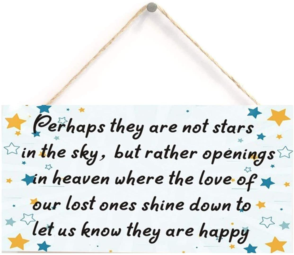 Perhaps They are not The Stars but Rather Openings in Heaven Plaque Inspirational Sympathy Gift Love Shines Down Heaven