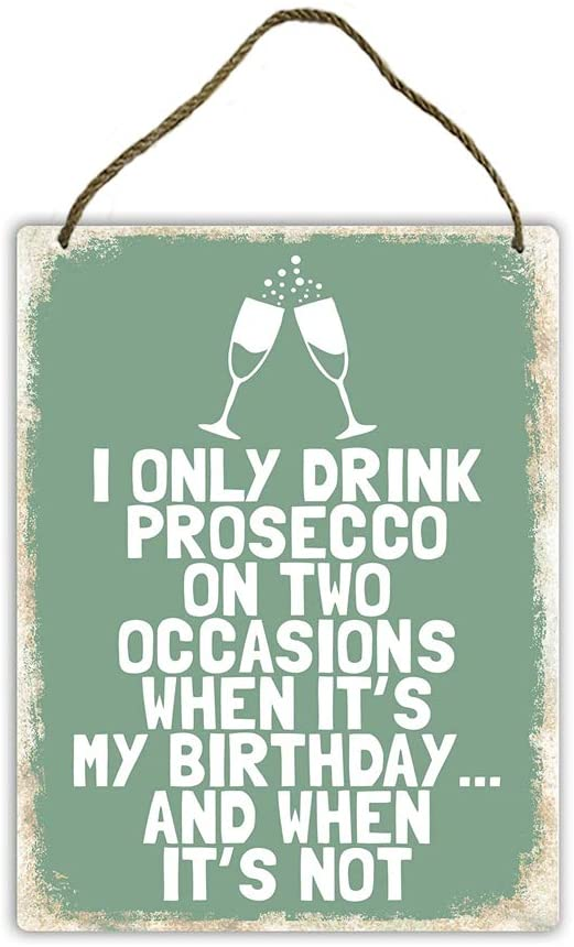 Rupert Gibsona I Only Drink Prosecco On Two Occasions (Green) - 20x30cm Wood Wall Sign Plaque Art Inspirational