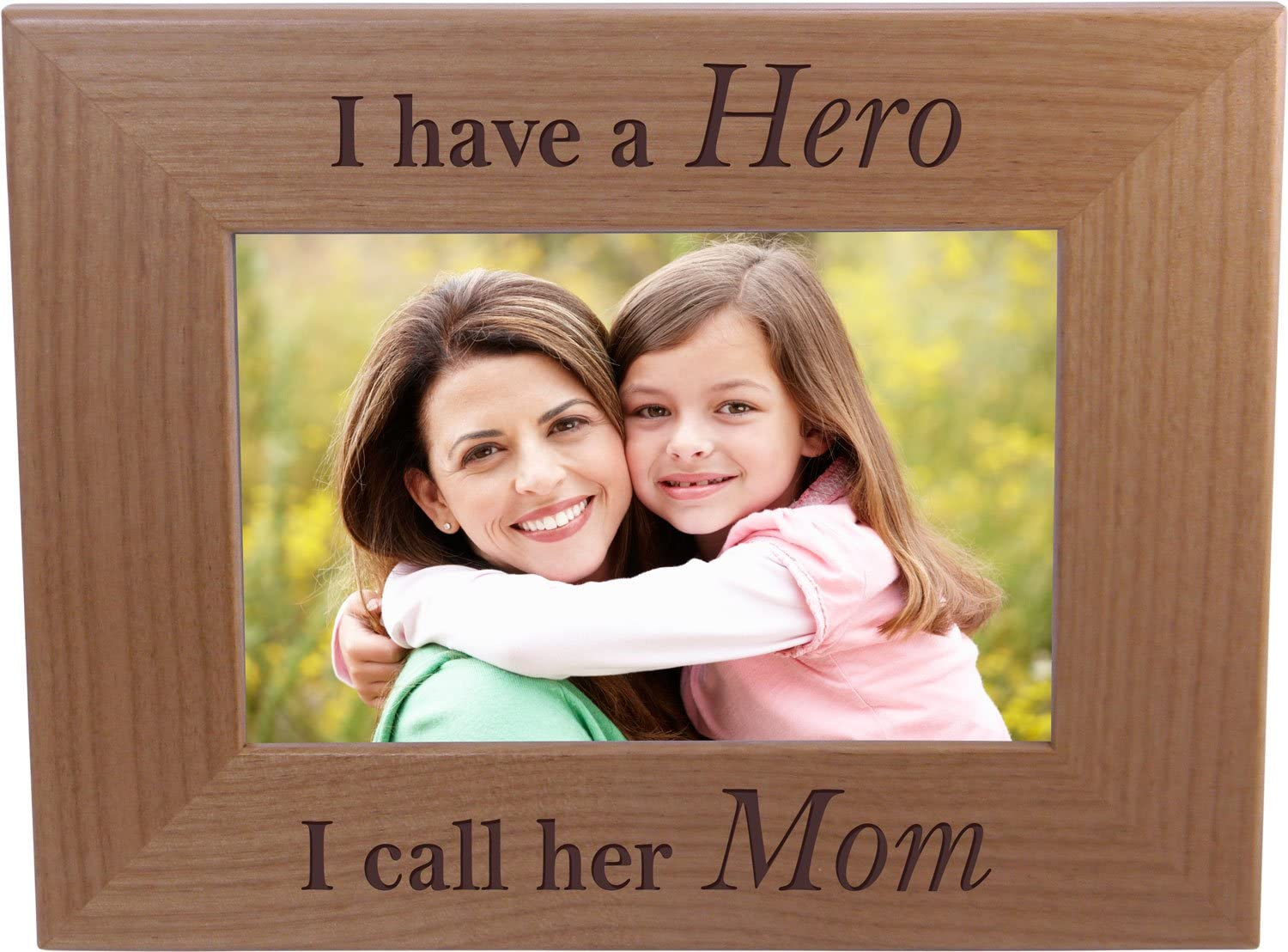 I Have A Hero I Call Her Mom - 4x6 Inch Wood Picture Frame - Great Gift for Mothers's Day, Birthday for Mom Grandma Wife Grandmother