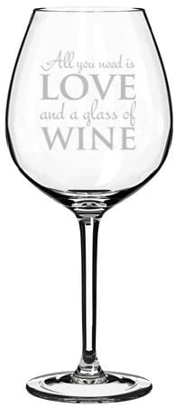 Wine Glass Goblet All You Need is Love and A Glass of Wine (20 oz Jumbo)