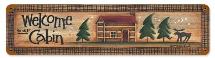 Old Time Signs Welcome Cabin Metal Sign Wall Decor with or Without Wood Border 20 x 5