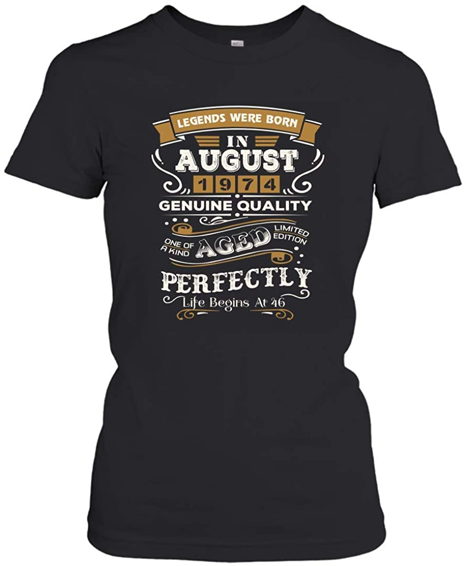 Legends were Born in August 1974 46th Birthday Vintage Gift for Mens Womens Women's T-Shirt (Black;S)