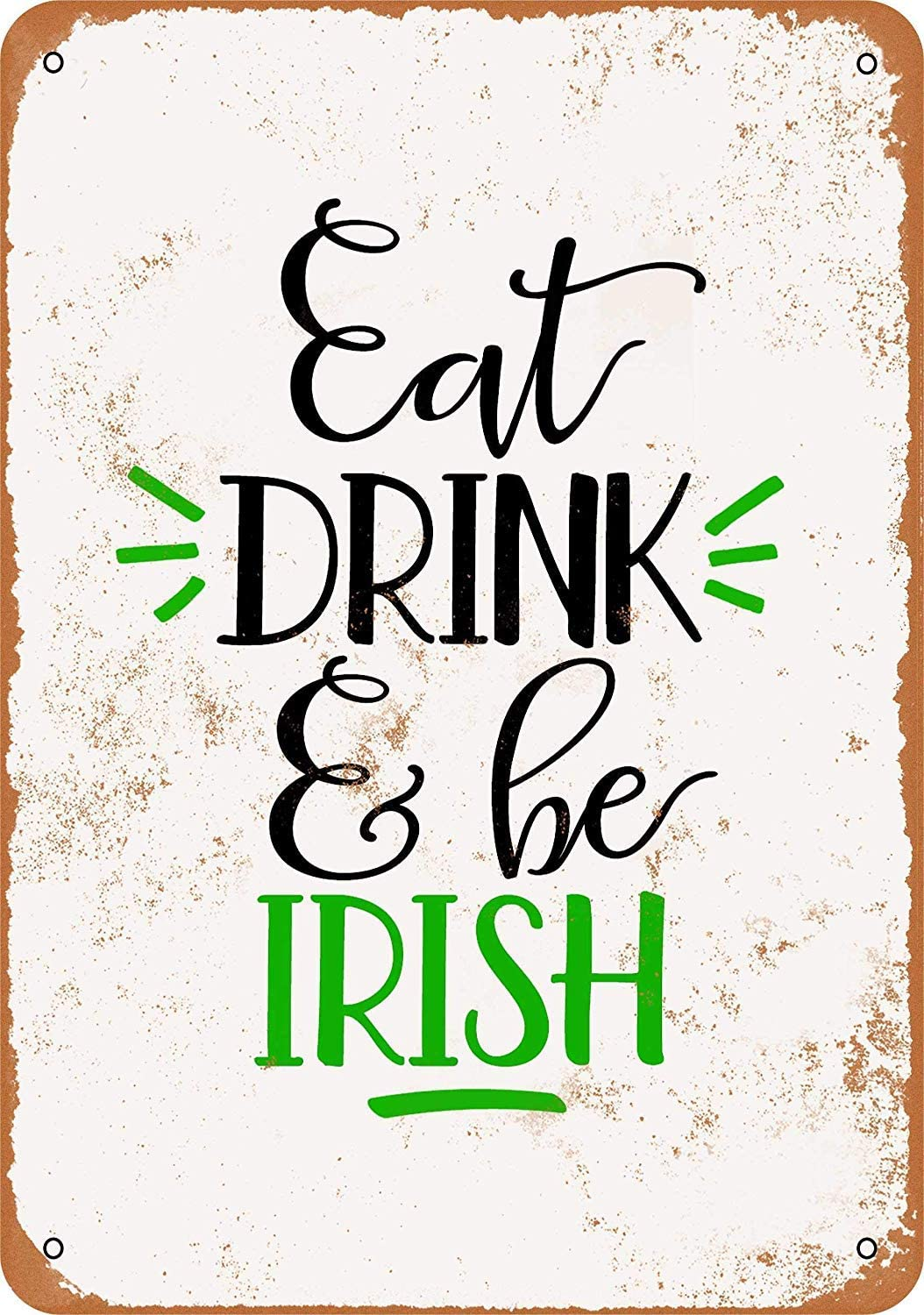 Treasun Metal Sign - Vintage Look Eat Drink and Be Irish - 8 x 12 Inches Tin Sign