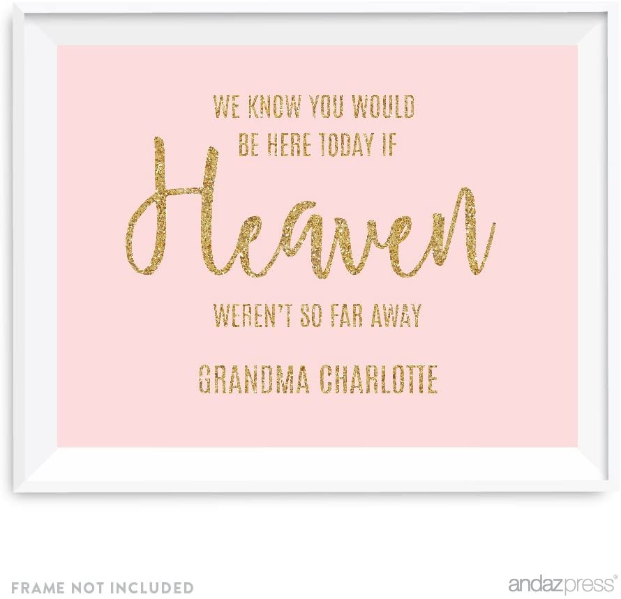 Andaz Press Blush Pink Gold Glitter Print Wedding Collection, Personalized Party Signs, We Know You Would Be Here Today if Heaven Weren't So Far Away Memorial Sign, 8.5x11-inch, 1-Pack, Custom Name