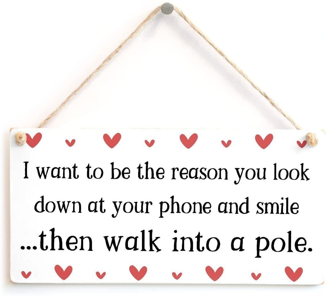 Meijiafei I Want to be The Reason You Look Down at Your Phone and Smile …Then Walk into a Pole. - Funny Valentine's Gift Sign 10 X 5