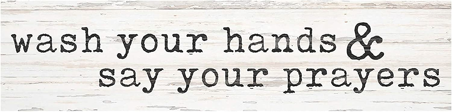 P. Graham Dunn Wash Your Hands Say Prayers Rustic Whitewash 6 x 1.5 Mini Pine Wood Tabletop Sign Plaque