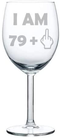 Wine Glass Goblet 80th Birthday I Am 79 Plus Funny (10 oz)
