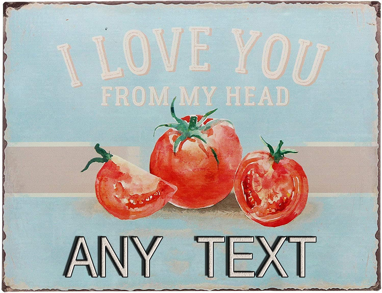 MAIYUAN Personalized I Love You from My Head Tomatoes Funny Retro Vintage Bar Sign Country Home Decor