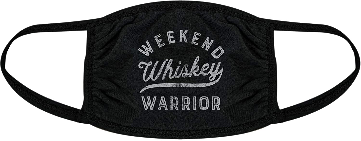 Weekend Warrior Whiskey Face Mask Funny Drinking Liquor Graphic Nose and Mouth Covering (Black) - 1 Pack