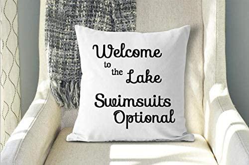 43LenaJon Welcome to The Lake Throw Pillow, Swimsuits Optional, Lake Decor, Pillow Cover, Lake House, Lake Life, Lake Saying, Funny Lake Quotes,