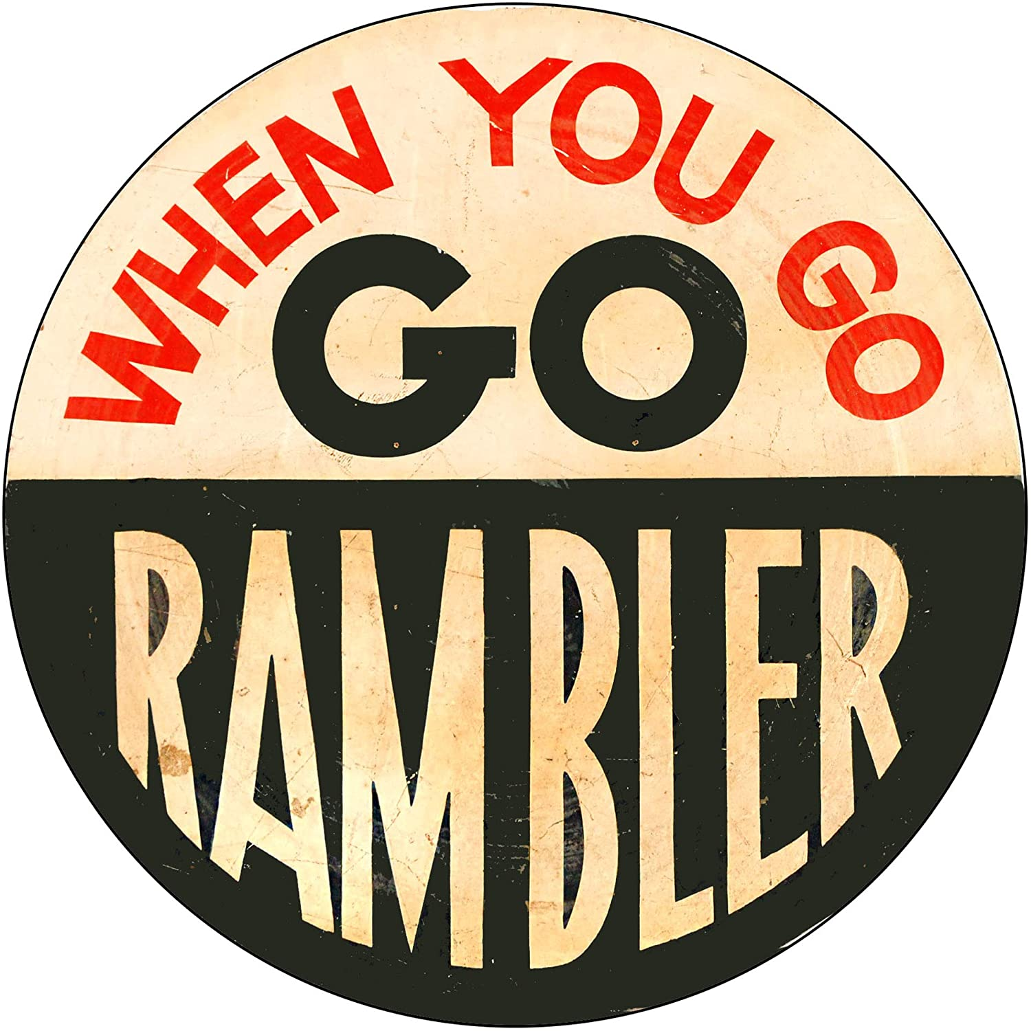 Brotherhood Vintage Gas Sign Reproduction Vintage Metal Signs Round Metal Tin Sign for Garage and Home 8 Inch Diameter – When You Go Go Rambler