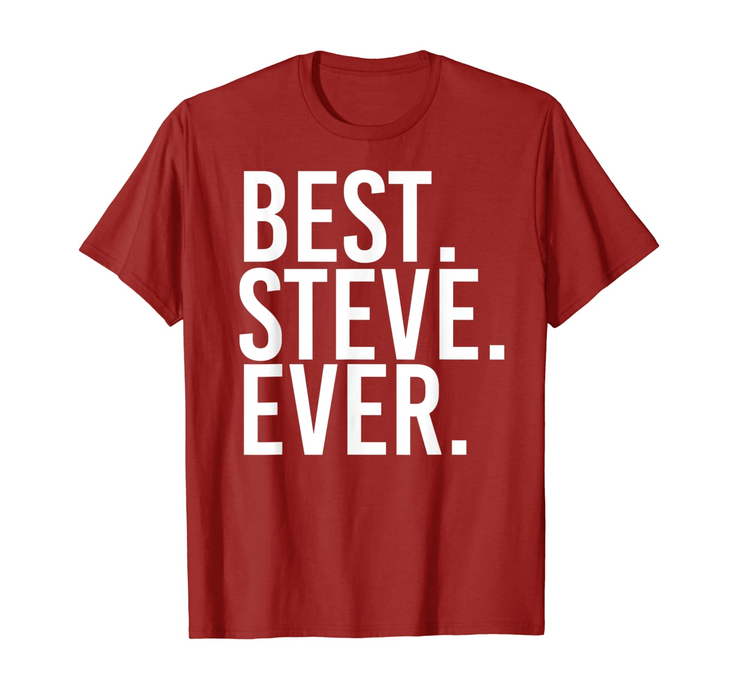 BEST. STEVE. EVER. Shirt Funny Men Father's Gift Idea
