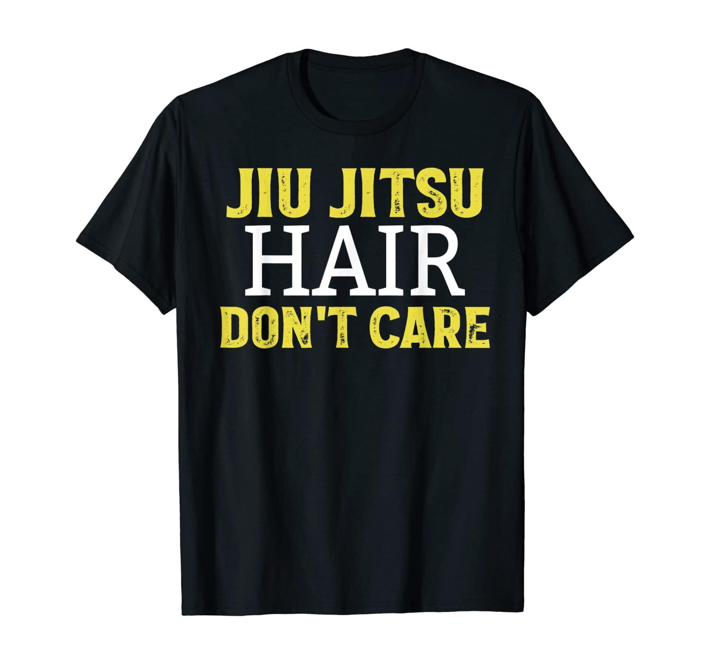 Funny Jiu Jitsu Hair Don't Care BJJ Mixed Martial Arts T-Shirt