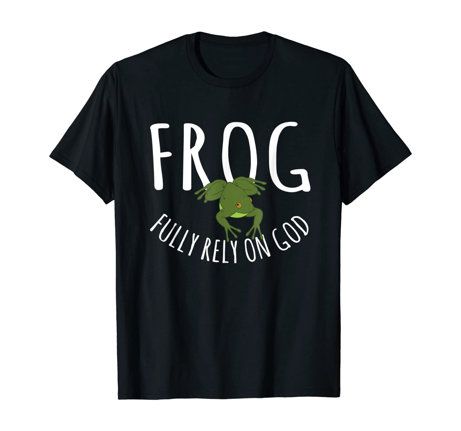 Frog Gifts - Frog Fully Rely On God T-Shirt