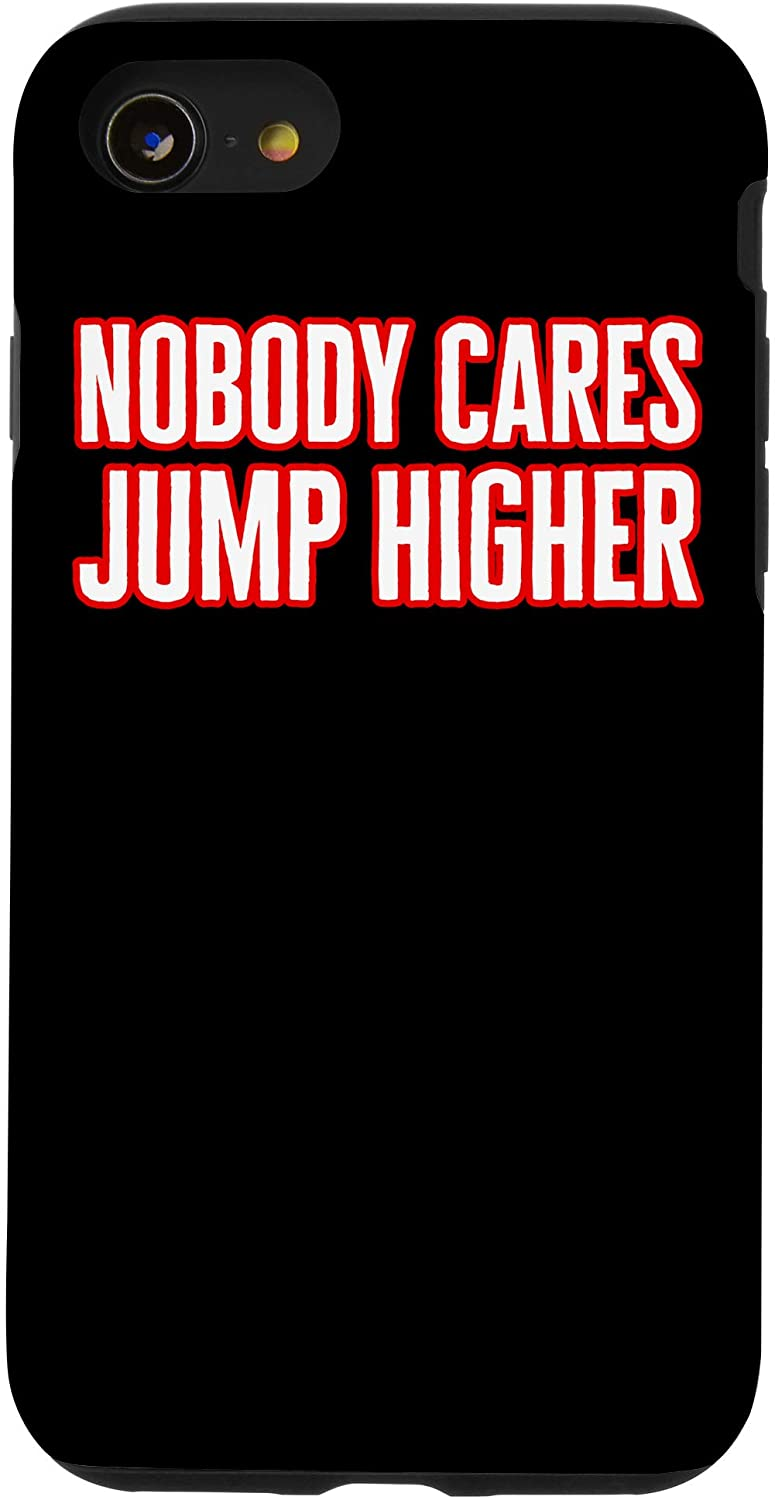iPhone SE (2020) / 7 / 8 Nobody Cares Jump Higher - Funny Long Jumper Case