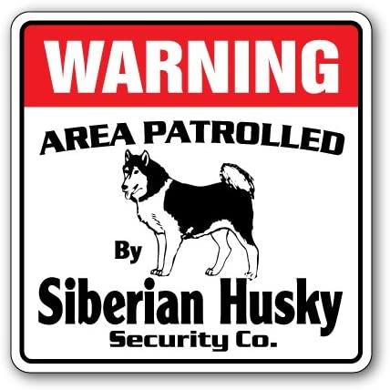 Siberian Husky Security Sign Area Patrolled Guard Breeder Walker Walk Dog pet