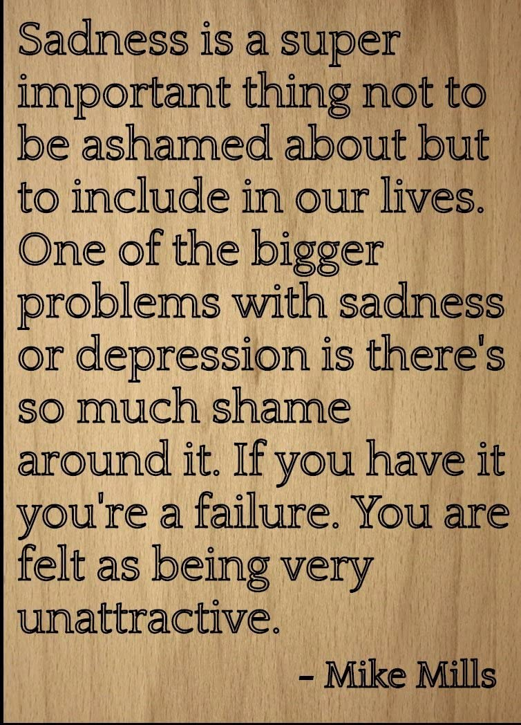 Mundus Souvenirs Sadness is a Super Important Thing not. Quote by Mike Mills, Laser Engraved on Wooden Plaque - Size: 8
