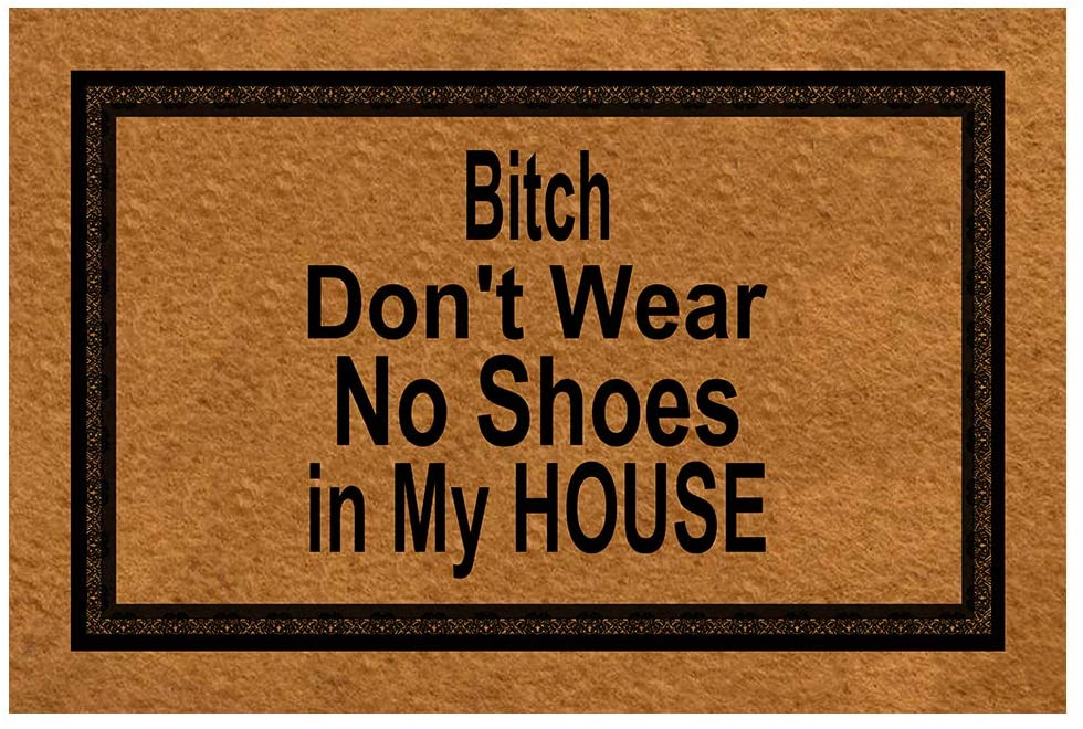 Funny Front Door Mat- Dont Wear, No Shoes in My House Rubber Non Slip Backing Funny Doormat for Outdoor/Indoor Uses 23.6(W) X 15.7(L)