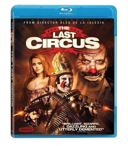 The Last Circus [Blu-ray] by Magnolia Home Entertainment by ?lex de la Iglesia