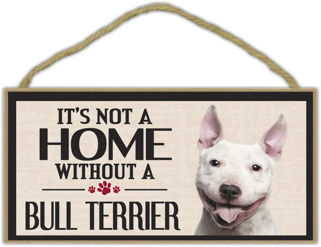 Wood Sign: It's Not A Home Without A BULL TERRIER   Dogs, Gifts, Decorations