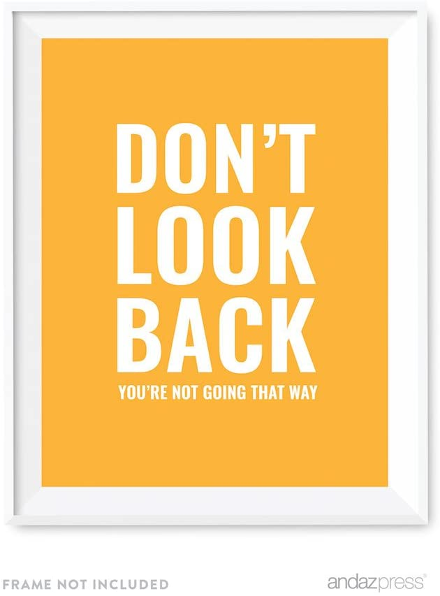 Andaz Press Motivational Wall Art, Don't Look Back. You're not Going That Way, 8.5x11-inch Inspirational Success Quotes Office Home Gift Print, 1-Pack, UNFRAMED