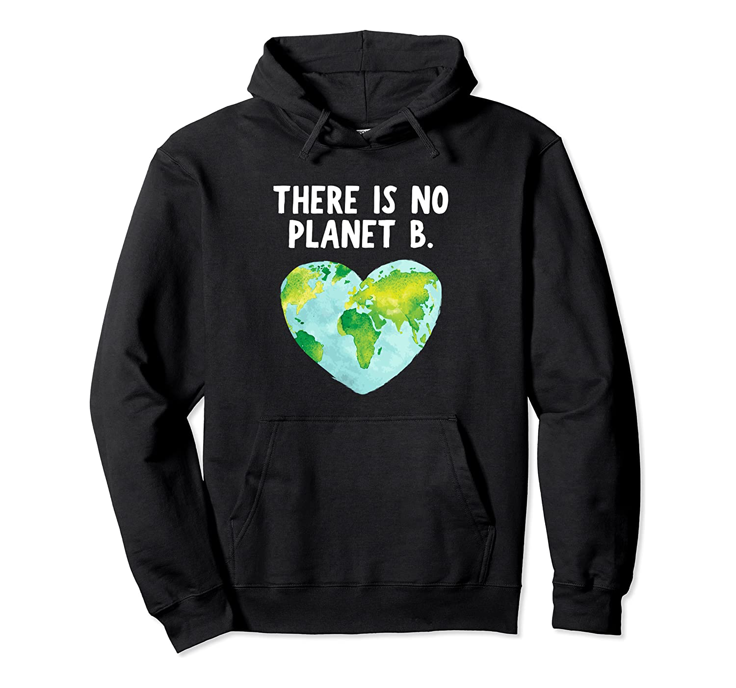 There Is No Planet B - Love Earth Pullover Hoodie