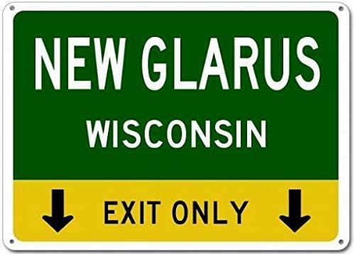 Topoose Metal Signs New Glarus, Wisconsin This Exit Only - Heavy Duty - 8X12 Tin Parking Sign Vintage Metal Tin Signs