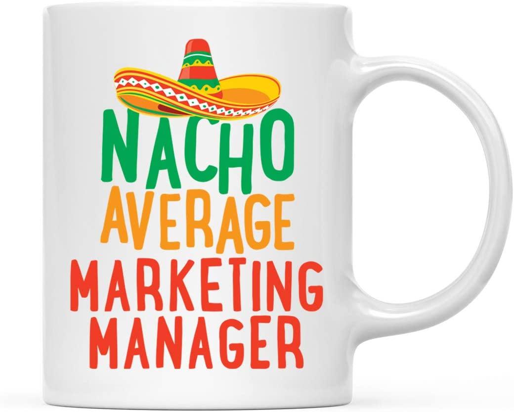 Andaz Press Funny Quirky 11oz. Ceramic Coffee Tea Mug Gag Gift, Nacho Average Marketing Manager, 1-Pack