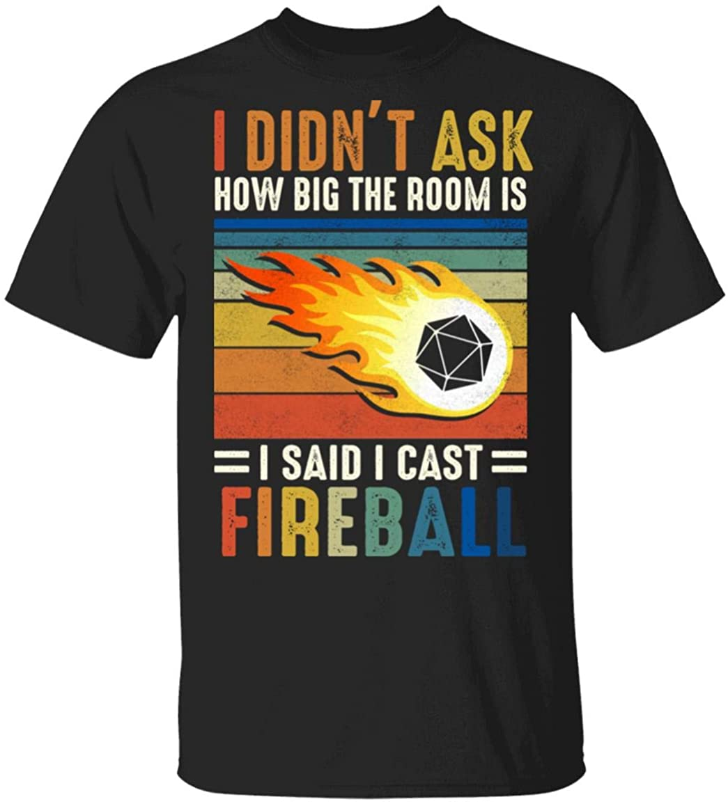 i Didnt Ask How Big The Room is i Said i cast Fireball Vintage t-Shirt