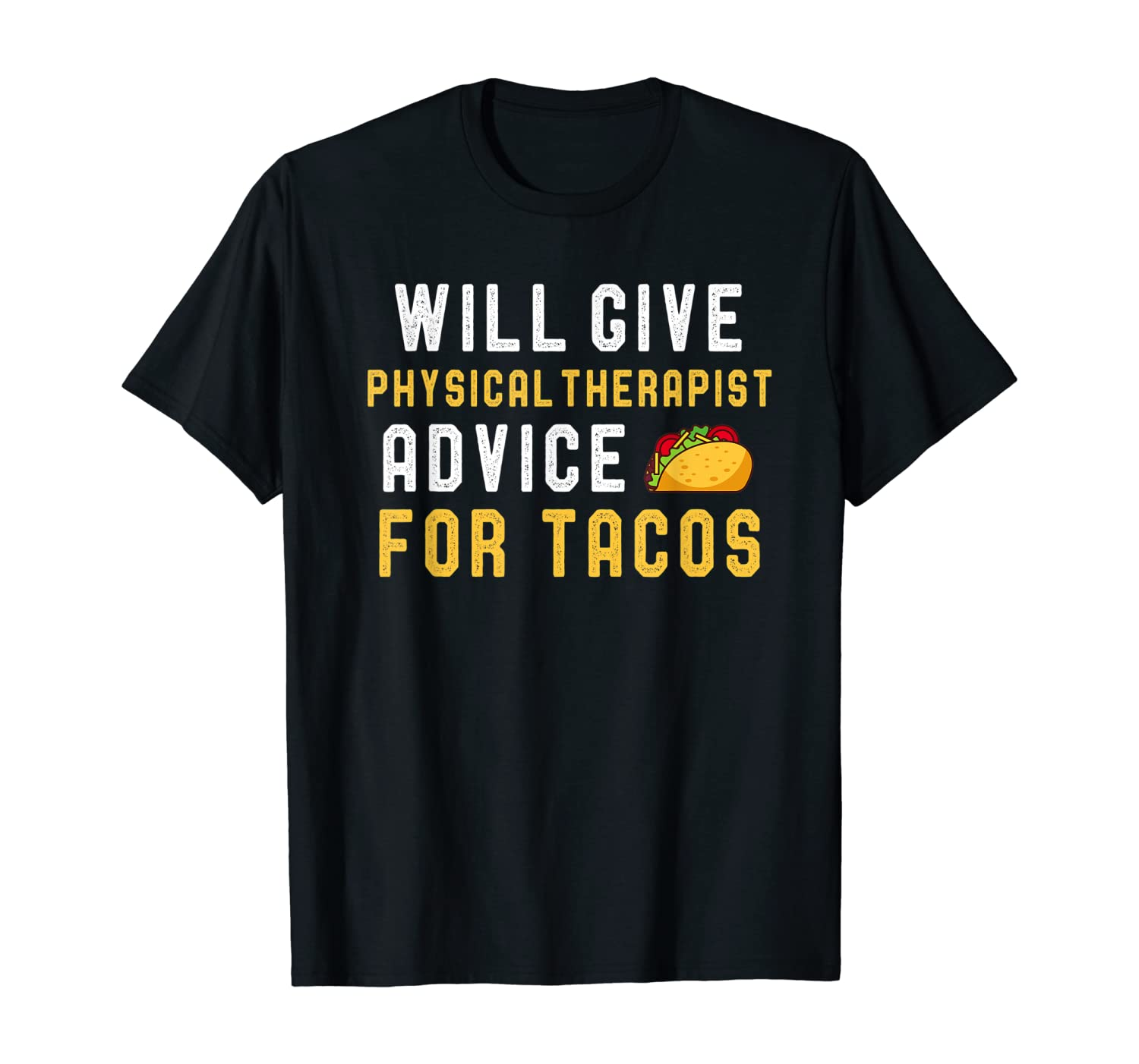 Will Give Physical Therapist Advice For Tacos Funny Massage T-Shirt