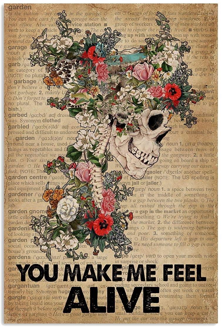 Vintage You Make Me Feel Alive Gardening Skull Poster Gift for Women Men On Birthday Xmas Christmas Art Print Decor 11