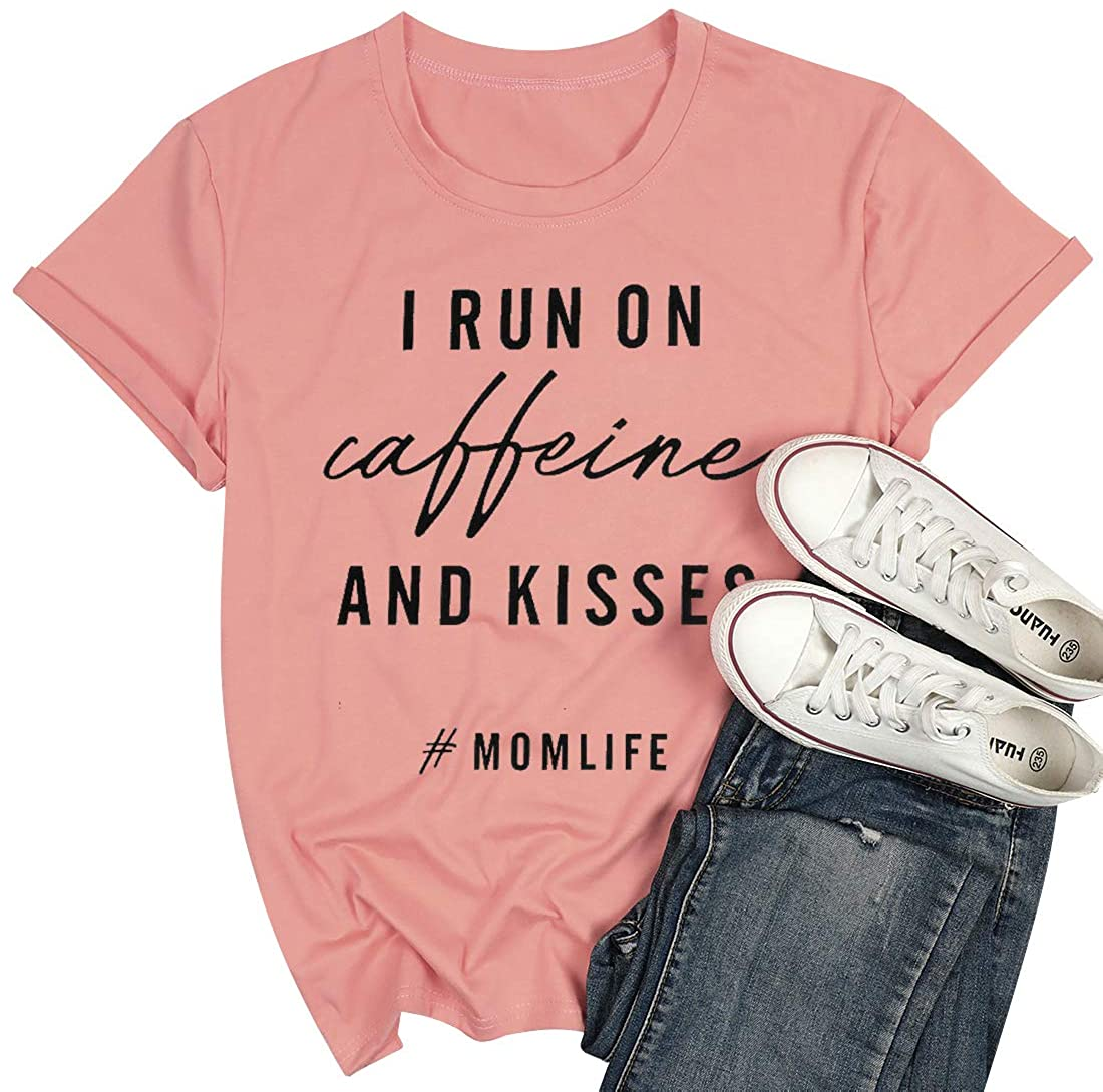 Mom Life Shirt I Run On Caffeine and Kisses Tshirt Women Funny Letters Print Tees Shirt Casual Mama Shirts Tops