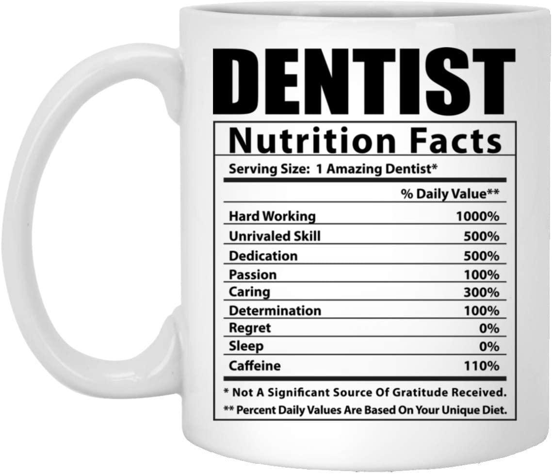 Funny Dentist Nutritional Facts White Coffee Mug 11oz