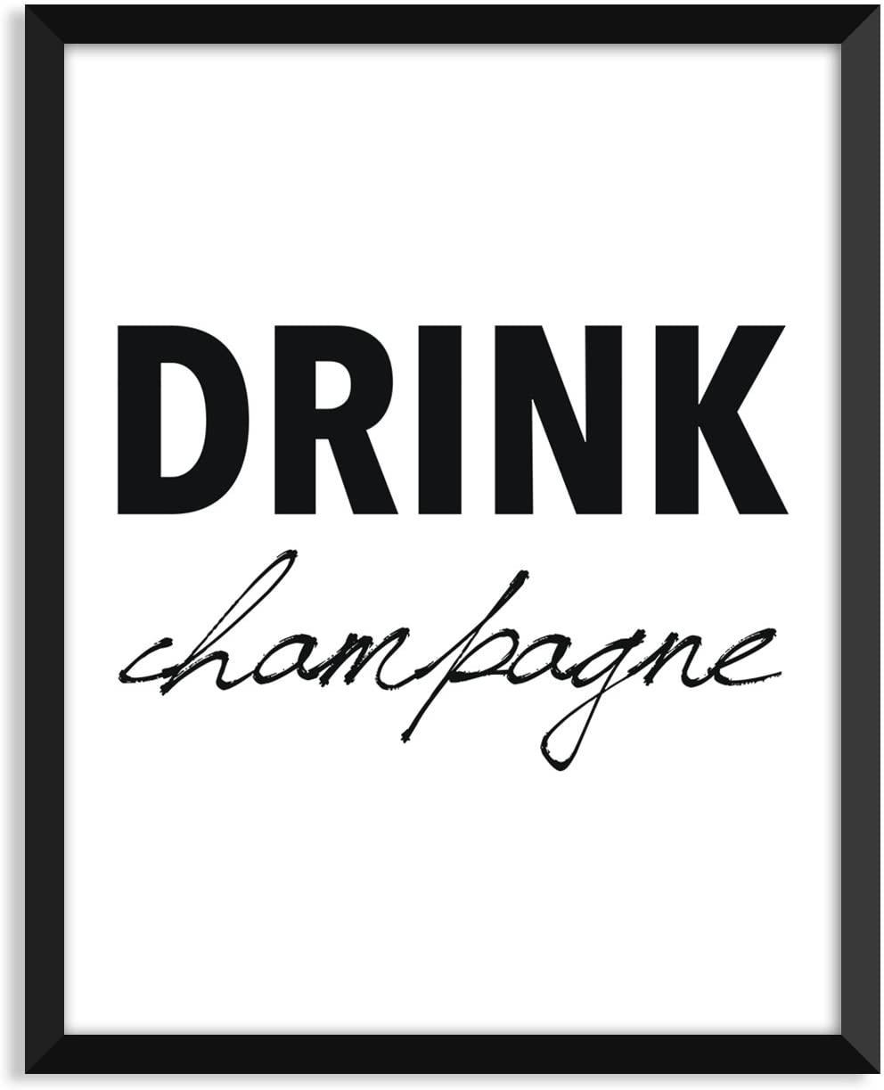 Serif Design Studios Drink Champagne, Bold-Cursive, Black and White, Scandinavian, Minimalist Poster, Home Decor, College Dorm Room Decorations, Wall Art